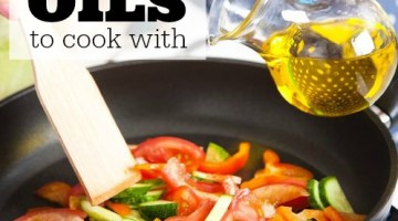 How to Know Which Oils to Cook With and Why