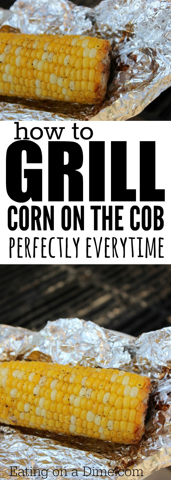 How to grill corn on the cob. This grilled corn on the cob recipe will ...