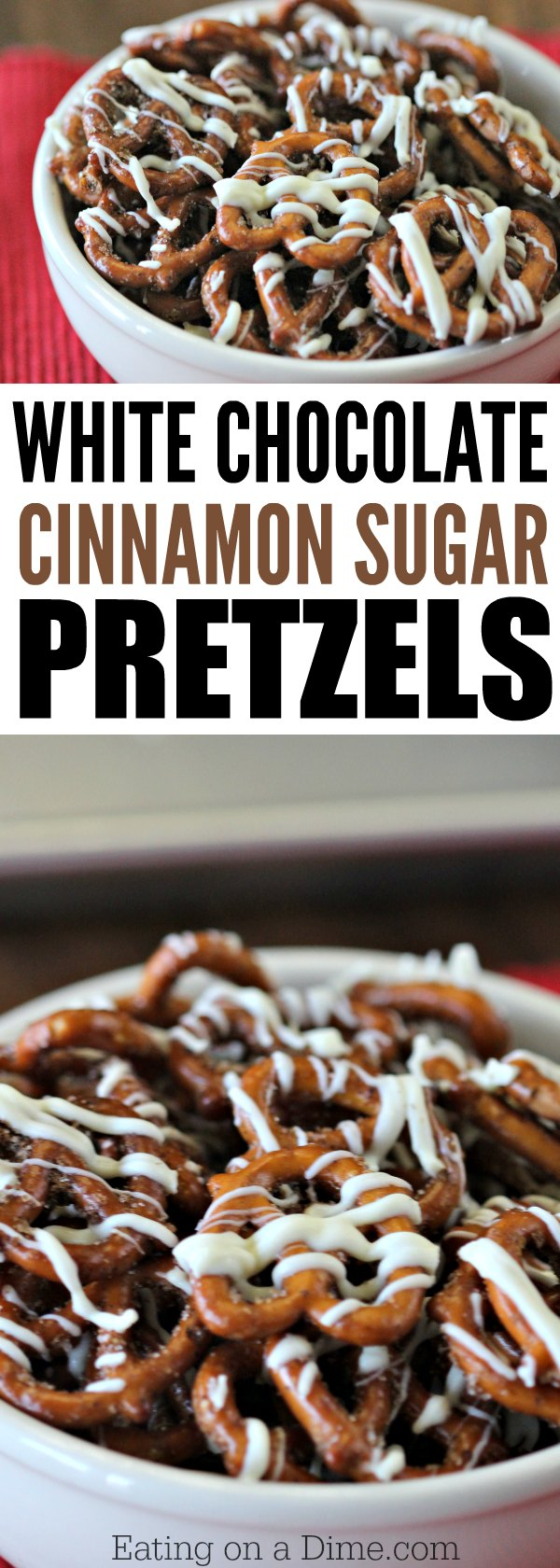White Chocolate Cinnamon Sugar Pretzels Recipe - Eating on a Dime