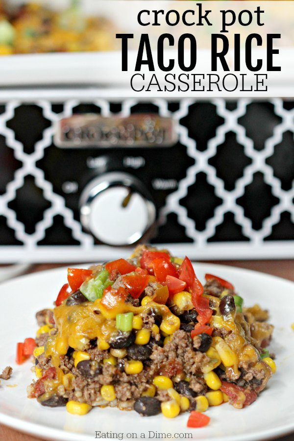Need an easy crock pot recipe? Try this crock pot cheesy Mexican Taco Casserole Recipe. This easy beef taco casserole recipe with rice is amazing and can be made with ground beef or ground turkey. This is one of my all time favorite crockpot recipes! #eatingonadime #meixcanrecipes #crockpotrecipes
