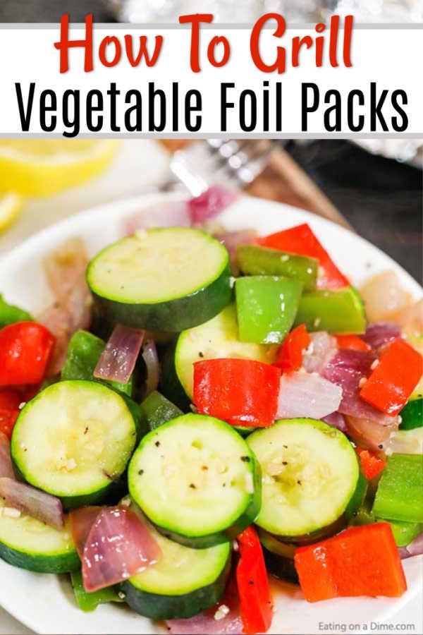 Grilled Vegetables Foil Pack The Best Vegetables To Grill