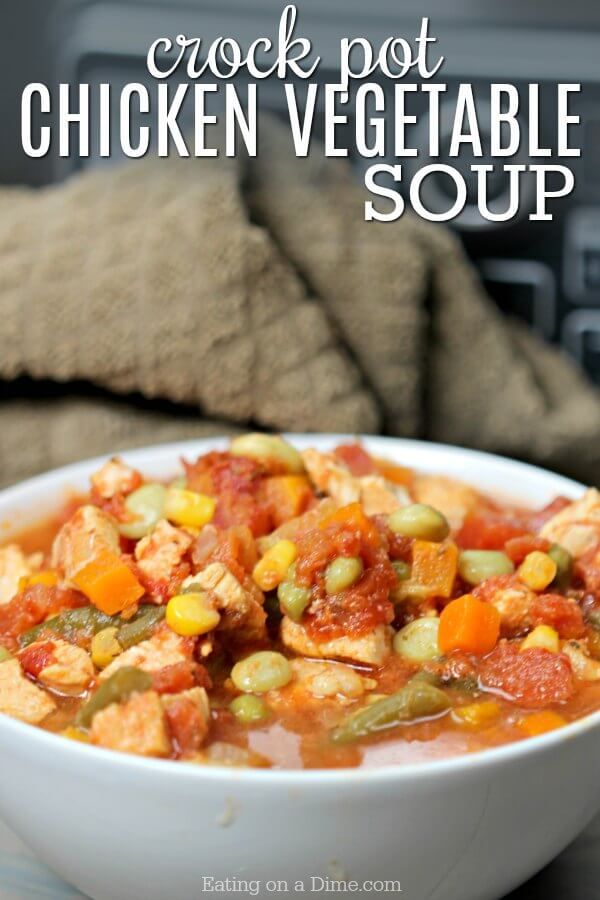 Easy Crock pot Chicken Vegetable Soup recipe is packed with flavor. Only a few ingredients