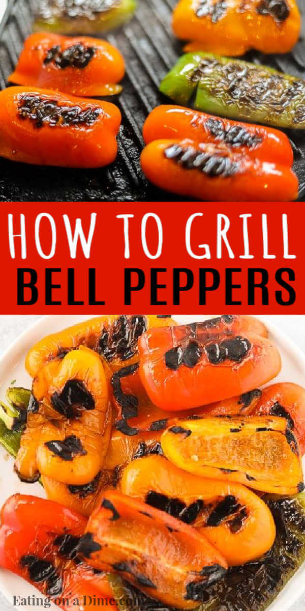 Learn how to grill bell peppers. I love grilled peppers on the grill. They are delicious and easy to make. How to grill peppers is easier than you think and is perfect for your summer BBQs. #eatingonadime #grillingrecipes #pepperrecipes #easyrecipes