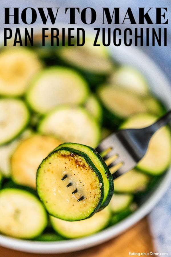 Panfried zucchini recipe is the easiest side dish and so frugal. Get this on the table in 10 minutes or less for a flavor packed side to your meal.