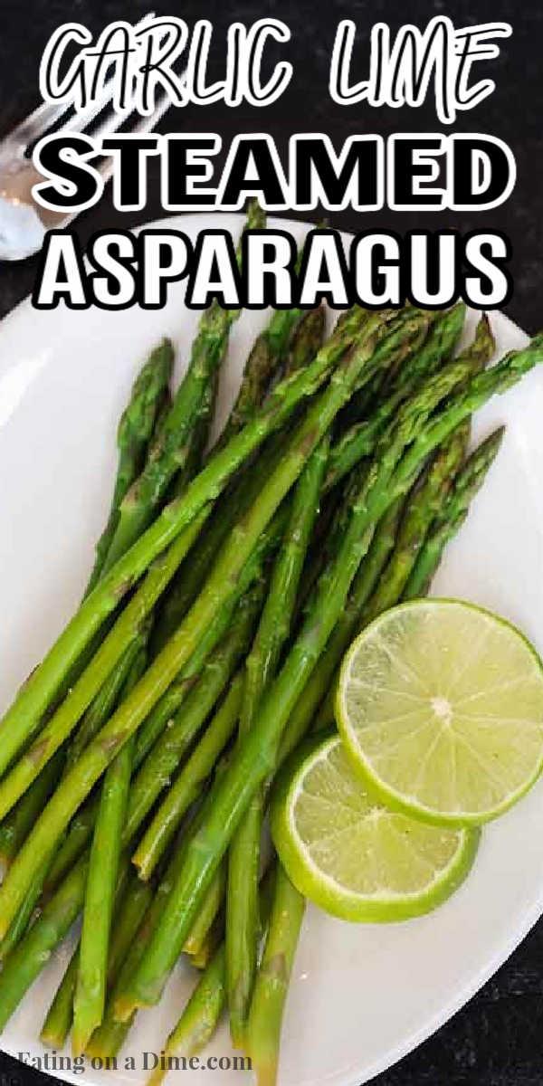 Garlic Lime Steamed Asparagus Easy Steamed Asparagus Recipe