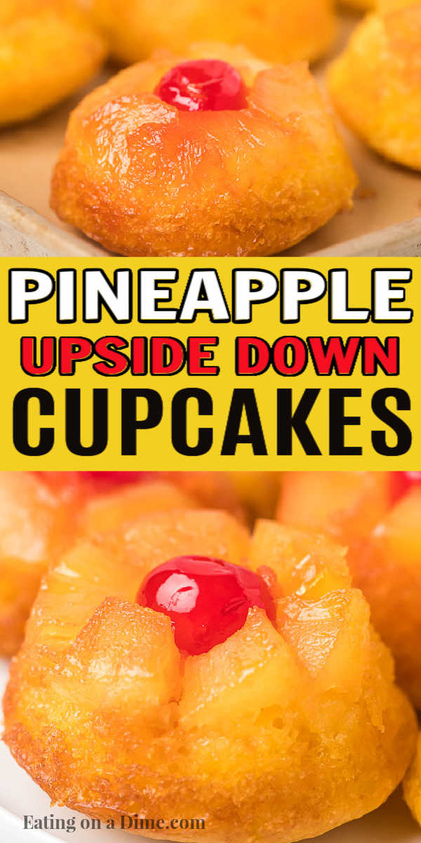 You have to try these pineapple upside down cupcakes. You can the flavor of pineapple upside down cake but in the convenience of easy cupcakes made with a cake mix. You are going to love this easy, homemade Pineapple Upside Down Cupcakes. #eatingonadime #cupcakerecipes #pineappleupsidedown #dessertrecipes