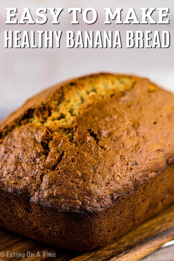 Healthy Banana Bread Recipe Simple Healthy Banana Bread Recipe