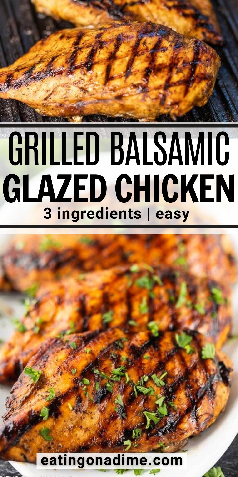 This grilled balsamic glazed chicken is easy to make on the grill with an easy 3 ingredient marinade. This is the best ever grilled balsamic chicken. It's one of my favorite grilled chicken recipes. You will love making this recipe this Spring and Summer! #eatingonadime #grillingrecipes #balsamicrecipes #chickenrecipes