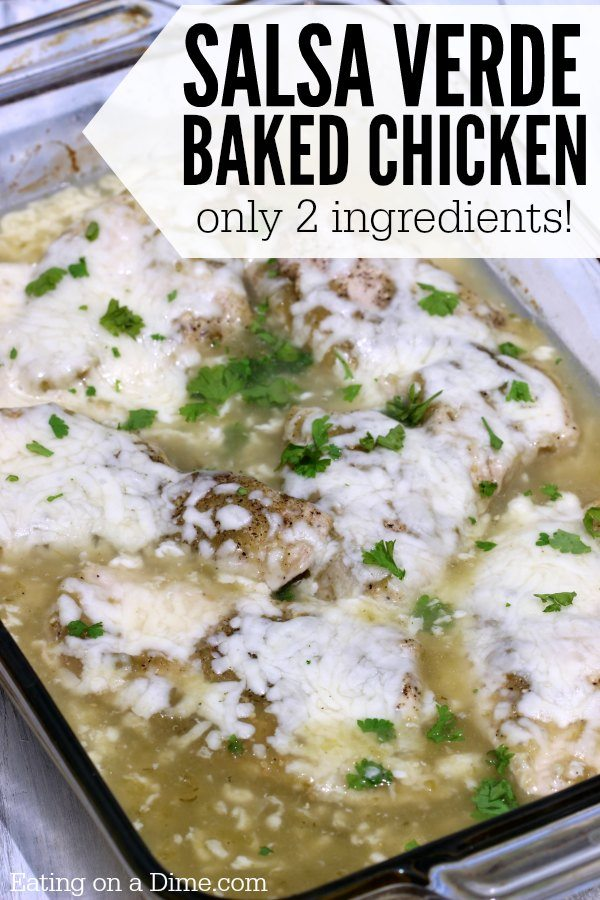 Salsa Verde Baked Chicken Recipe Eating On A Dime
