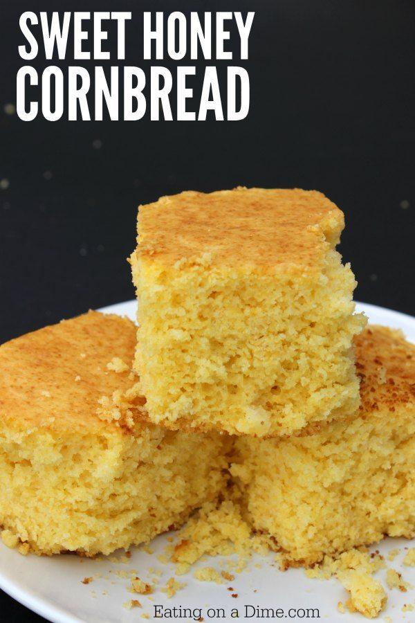 Sweet Honey Corn Bread Recipe Eating On A Dime