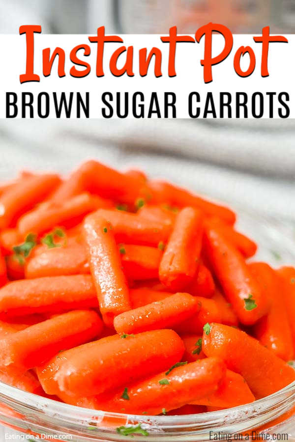 Brown Sugar Carrots pressure cooker recipe. This quick and easy instant pot brown sugar carrots tastes great and is healthy too. It is our favorite steamed glazed carrots recipe. You'll love this simple pressure cooker side dish recipe. #eatingonadime #sidedishrecipes #carrotrecipes