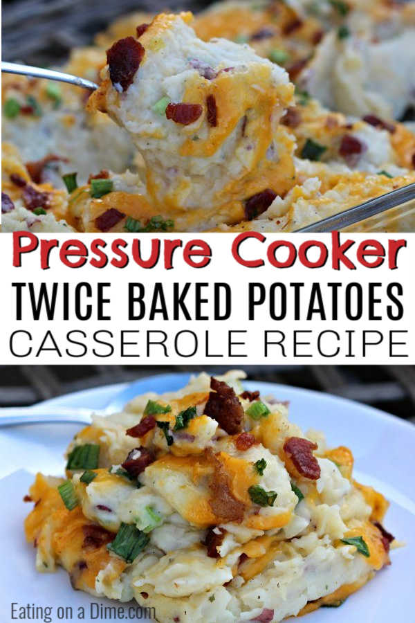 This Instant Pot Twice Baked Potatoes Casserole Recipe is amazing! You are going to love this easy pressure cooker loaded baked potato casserole recipe.  This recipe is the best to make ahead so that you can easily make it for a crowd or for the holidays.  #eatingonadime #instantpotrecipes #pressurecookerrecipes #sidedishes