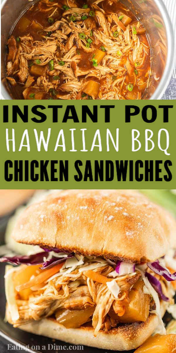 These Instant Pot Hawaiian BBQ Chicken Sandwiches are easy to make with only 5 ingredients. This Hawaiian BBQ Chicken Sandwiches recipes is packed with flavor and simple to throw together. Everyone loves these Hawaiian BBQ Pulled chicken sandwiches. #eatingonadime #instantpotrecipes #chickenrecipes