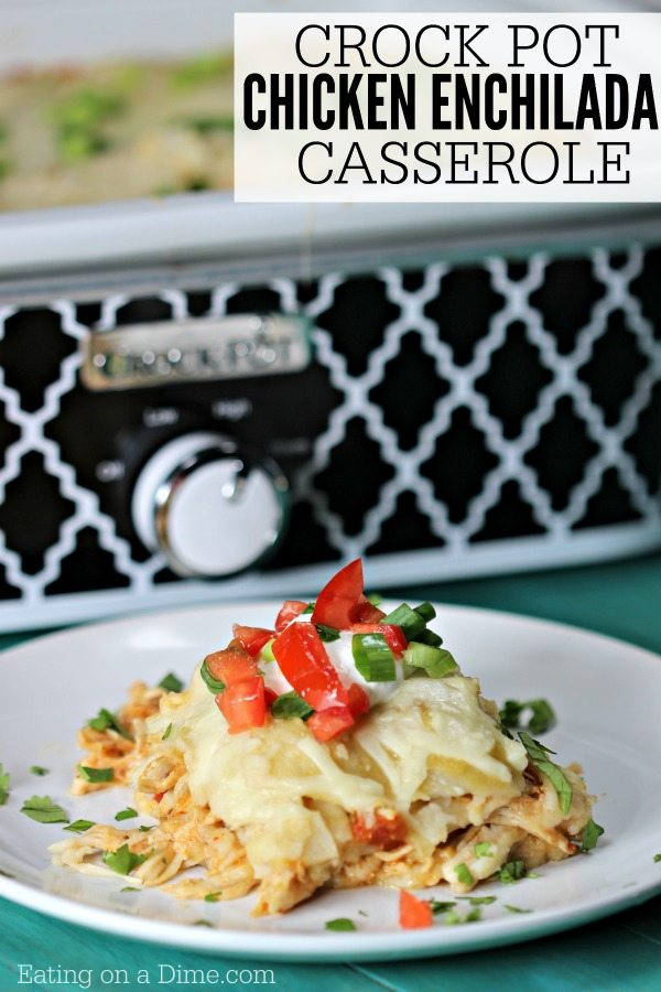 Looking For A Delicious Mexican Recipe Try This Super Easy Crock Pot Chicken Enchilada Casserole