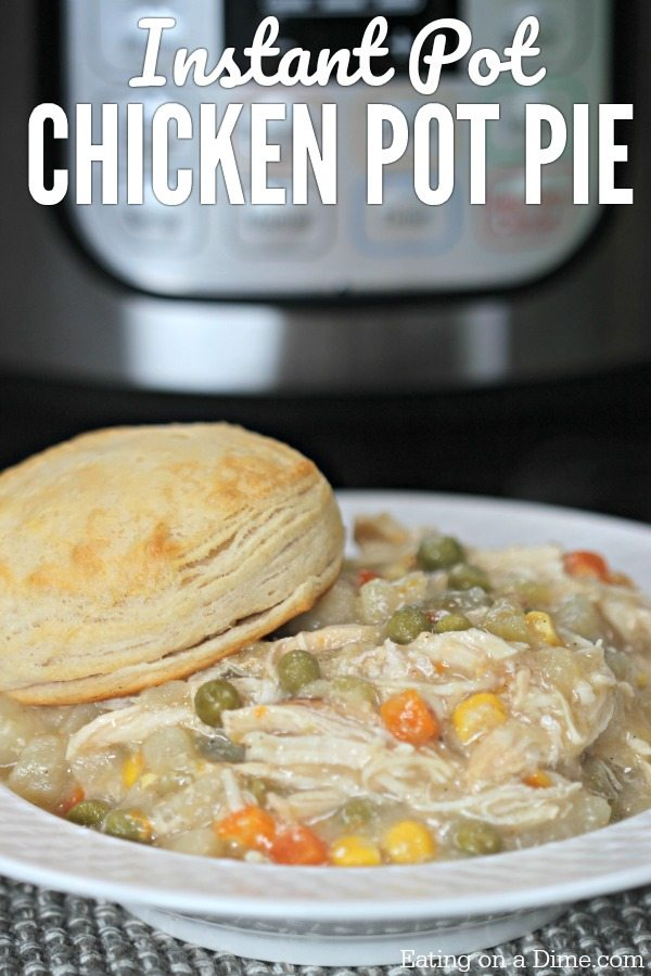Instant Pot Chicken Pot Pie Recipe Eating On A Dime
