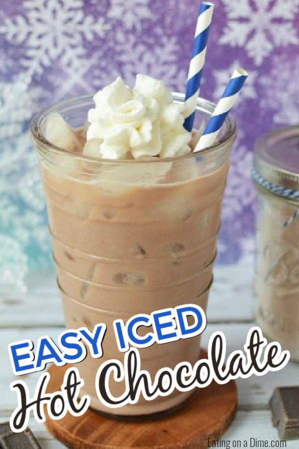 Try this quick and easy Iced Hot Chocolate Recipe. You are going to love this copycat frozen hot chocolate recipe that can be served frozen or over ice. This is an easy and delicious iced hot chocolate recipe. #eatingonadime #drinkrecipes #hotchocolaterecipes