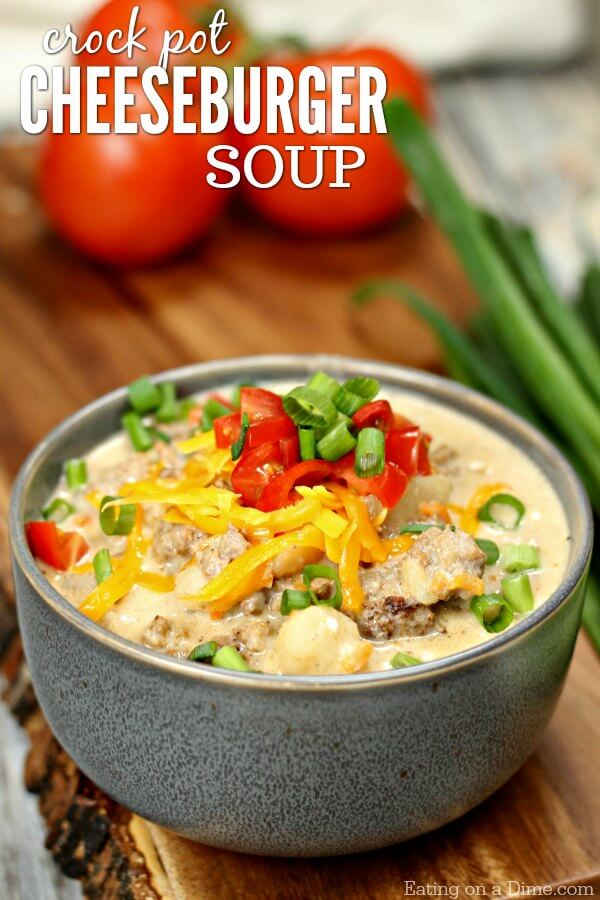 Crock Pot Cheeseburger Soup Recipe Eating On A Dime
