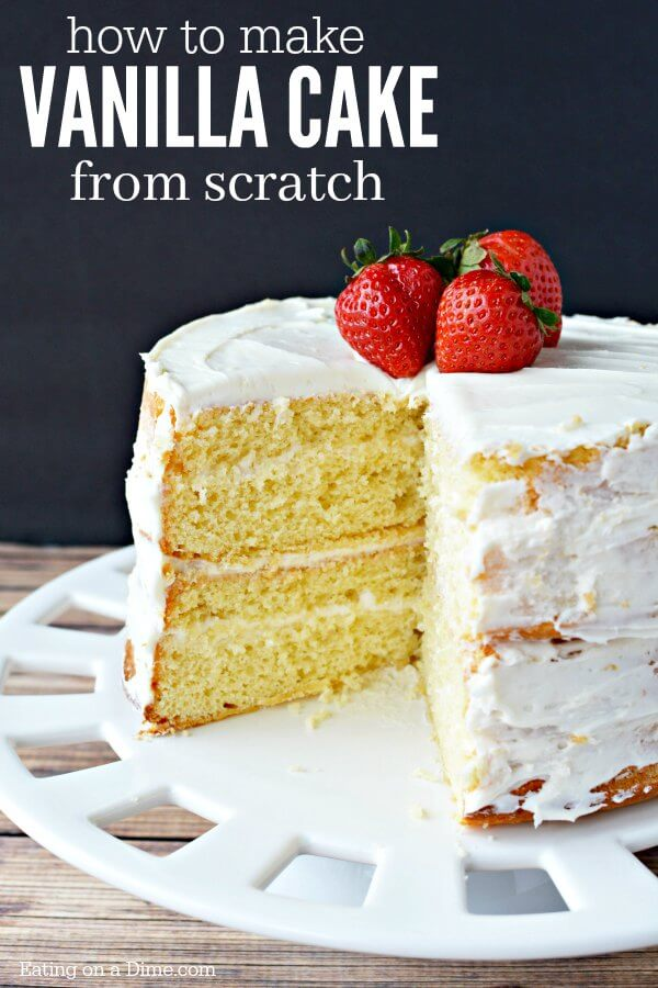 how to make a vanilla cake from scratch homemade vanilla
