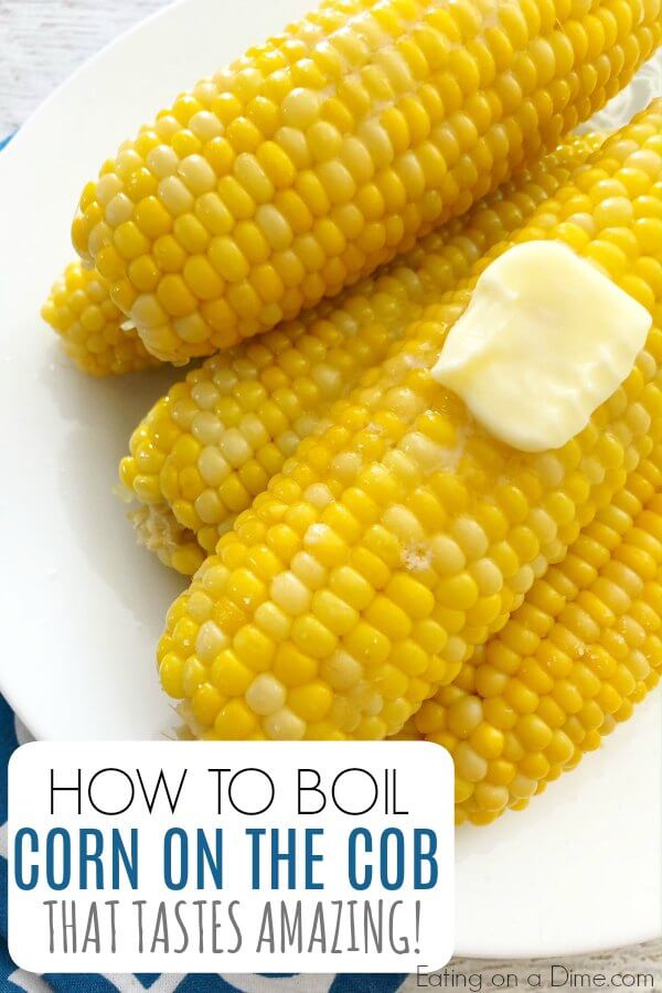 Boiling Corn On The Cob How To Boil Corn On The Cob That Is Amazing