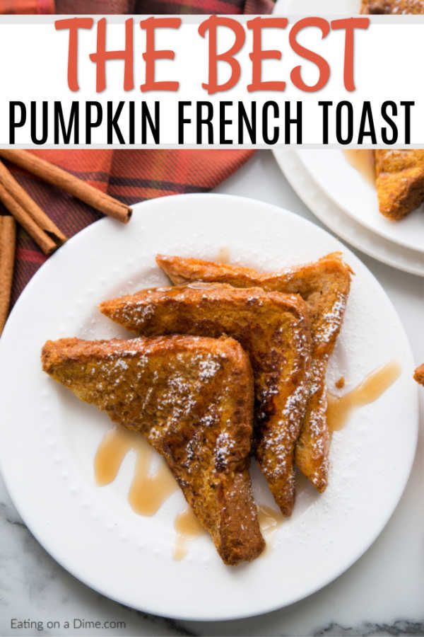 Pumpkin French Toast The Best Pumpkin French Toast Recipe