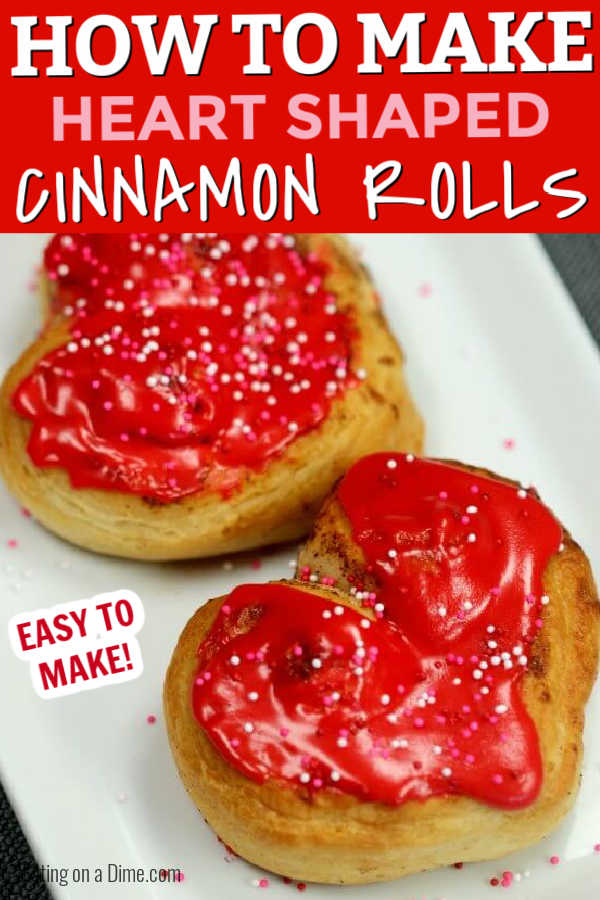 How to make Heart Shaped Cinnamon Rolls from canned biscuits. These Easy Cinnamon Rolls for Valentine's Day are perfect to make this year! You can use Phillsbury cinnamon rolls or homemade cinnamon rolls for this easy recipe. #eatingonadime #cinnamonrolls #valentinesday #heartshaped