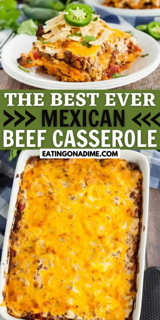 Easy Mexican Casserole has delicious layers of cheese, ground beef, tortillas and more. This casserole is perfect any night of the week. This Mexican Casserole with beef is easy to make and packed with tons of flavor too! #eatingonadime #mexicanrecipes #casserolerecipes #beefrecipes