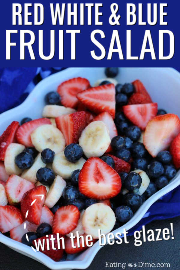 You are going to love this red white and blue fruit salad. This easy recipe is one of my favorite 4th of July Salad ideas. The fruit glaze in this 4th of July Fruit salad recipe is amazing! So tangy and sweet. Red white and blue salad will look so festive for Memorial Day or 4th of July.