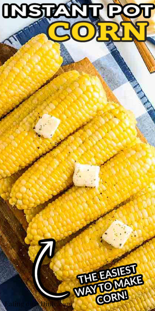 Instant pot corn on the cob is a delicious and easy side dish. Ready in just 2 minutes and always a hit, pressure cooker corn on the cob is also budget friendly. Instant pot corn on the cob fresh with butter is best. #eatingonadime #instantpotcornonthecob