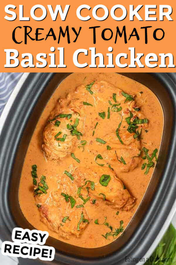 Slow cooker tomato basil chicken recipe is so creamy with the best tomato sauce. The crock pot makes it easy. Crock Pot Tomato Basil Chicken is great with rice or pasta. Everyone will go crazy over Slow Cooker Tomato Basil Chicken recipe. #eatingonadime #tomatobasilchicken #slowcooker #slowcookercreamy