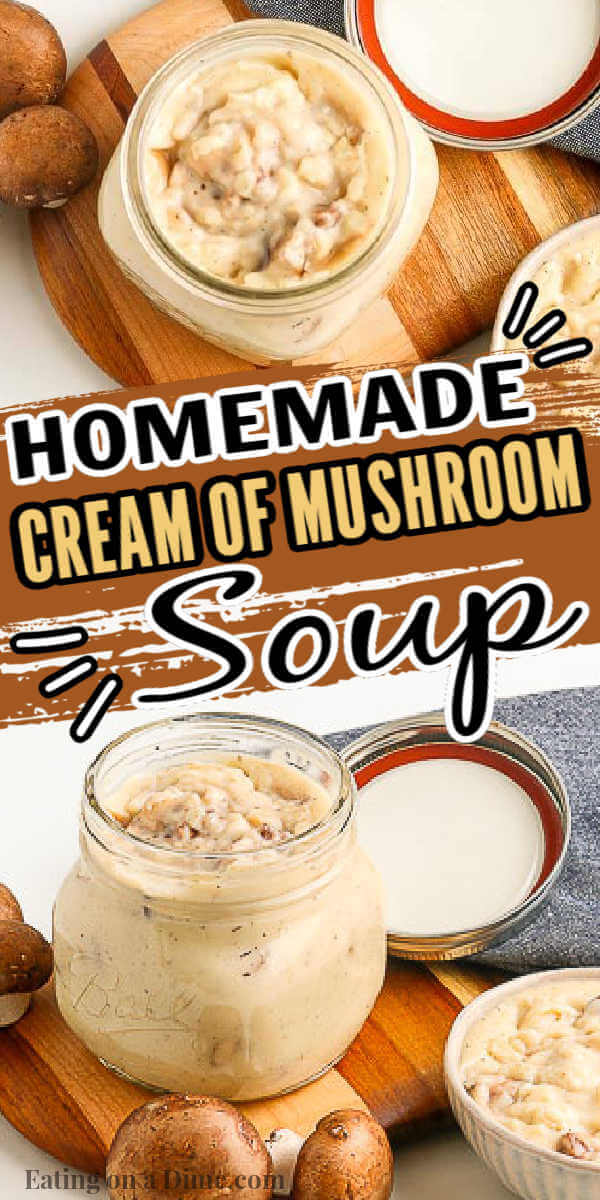 Make your own homemade cream of mushroom soup. Homemade cream of mushroom condensed soup is better than the store bought cans and easy to make! Make your own creamed soups recipes. They are simple to make and healthier too! #eatingonadime #souprecipes #creamofmushroomsoup #cannedsouprecipes