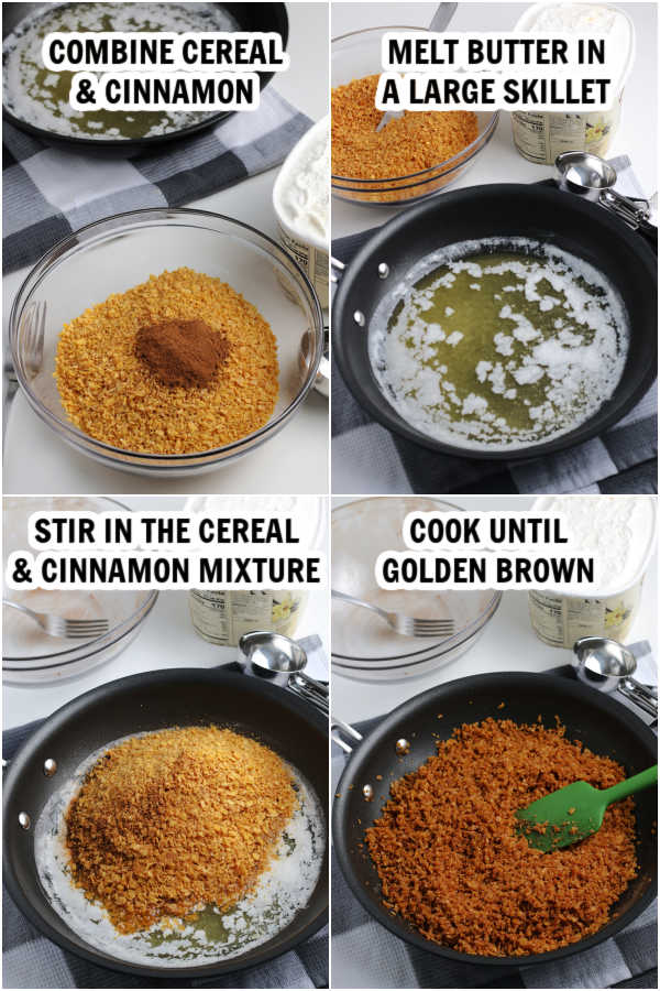4 photos showing the process to make this recipe: 1st photo shows a bowl with cereal and cinnamon in.  The 2nd photo shows the butter being melted in the skillet. The 3rd photo shows the cereal mixture being stirred into the melted butter.  The 4th photo shows the cereal mixture after it has been cooked and is golden brown.