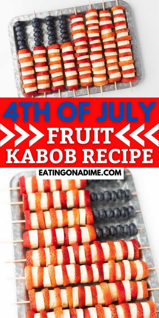 You have to try this fun dessert - 4th of july fruit kabobs where we make fruit kabobs look like the American flag. These American Flag Fruit Kabobs are easy to make and perfect for the 4th of July.  Patriotic Fruit Kabobs are perfect for your next party! #eatingonadime #fruitkabobrecipes #patrioticrecipes #patrioticdesserts