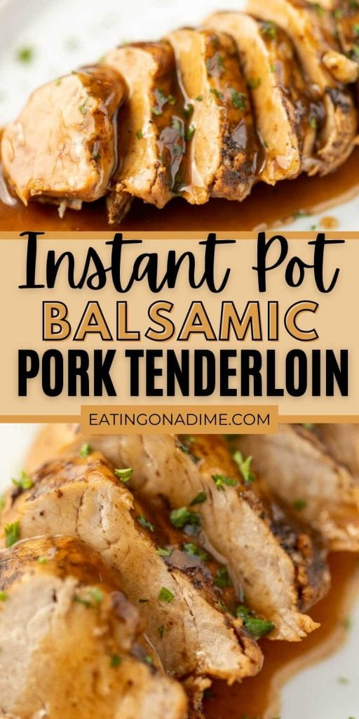 Try Pork Tenderloin Pressure Cooker Recipe for an amazing meal in minutes.The glaze on Instant pot balsamic pork tenderloin recipe is so tasty.  Try this brown sugar balsamic glazed pork tenderloin made in the instant pot today! #eatingonadime #instantpotrecipes #porkrecipes #balsamicrecipes
