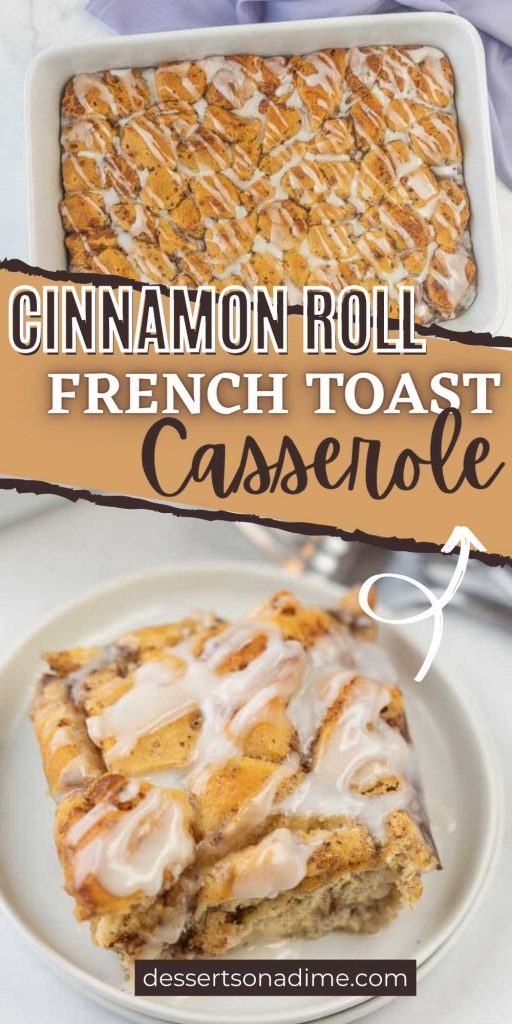 This quick and easy Cinnamon Roll French Toast Casserole Recipe is going to impress! This cinnamon roll breakfast casserole is simple yet tastes amazing! Everyone in the family will love this easy to make cinnamon roll bake for breakfast. #eatingonadime #breakfastrecipes #cinnamonrecipes #casserolerecipes