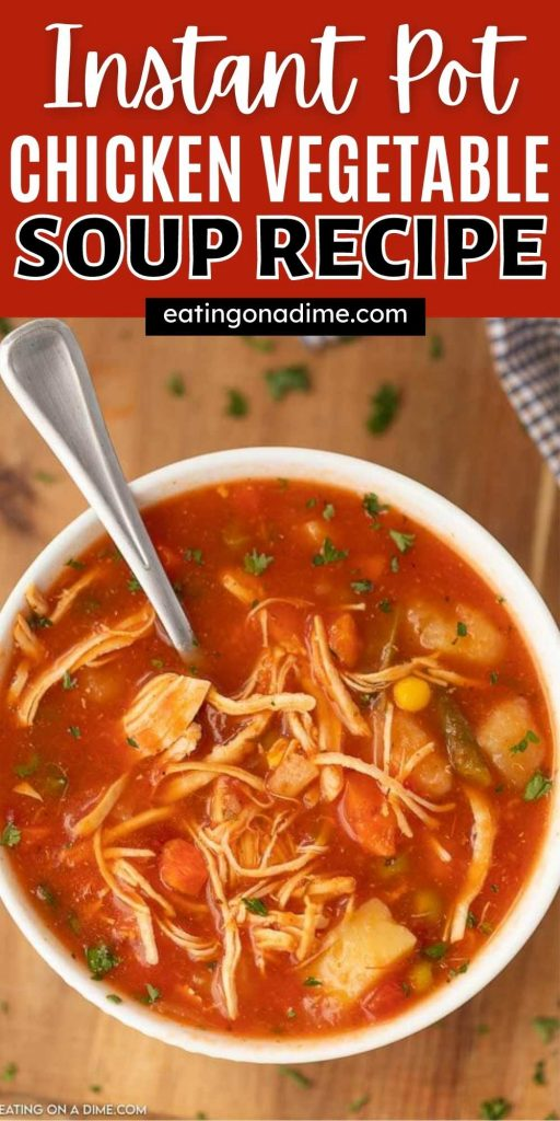 Instant pot Chicken Vegetable soup recipe is the perfect soup for a cold day. Cooking the pressure cooker chicken vegetable soup is so easy! You are going not love this easy to make, homemade and healthy instant pot chicken vegetable soup recipe! #eatingonadime #instantpotrecipes #chickenrecipes #souprecipes