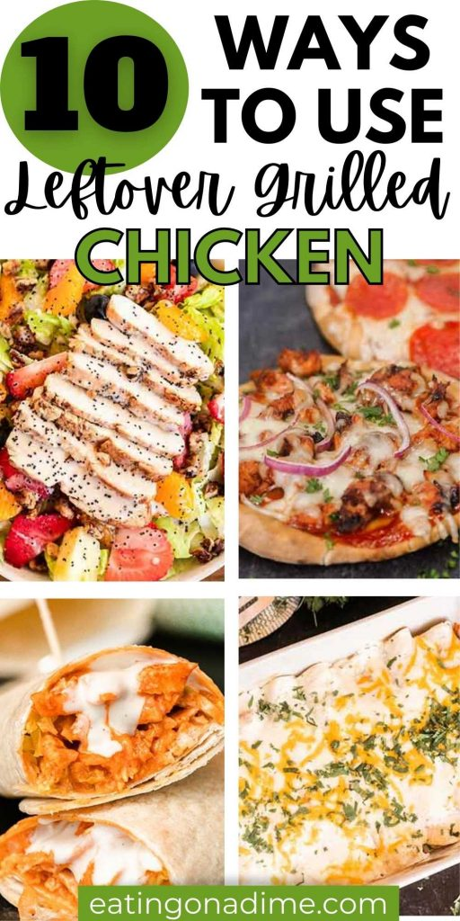 Save money by grilling extra chicken to make these easy and delicious leftover grilled chicken recipes.  The best leftover chicken recipes including dinners, pasta, rice and more!  You will love these healthy and easy leftover grilled chicken ideas! #eatingonadime #kitchenhacks #leftoverrecipes #chickenrecipes