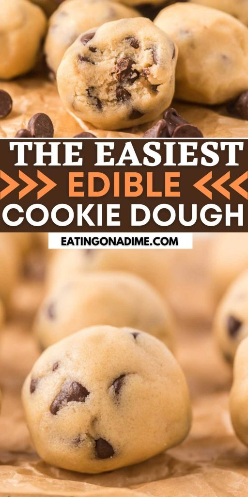 This edible cookie dough is easy to make without eggs. Everyone loves this edible chocolate chip cookie dough that can be made in minutes. Forget baking! This edible cookie dough recipe is the best dessert that the entire family will love! #eatingonadime #cookiedough #cookierecipes #easydessertrecipes #chocolaterecipes