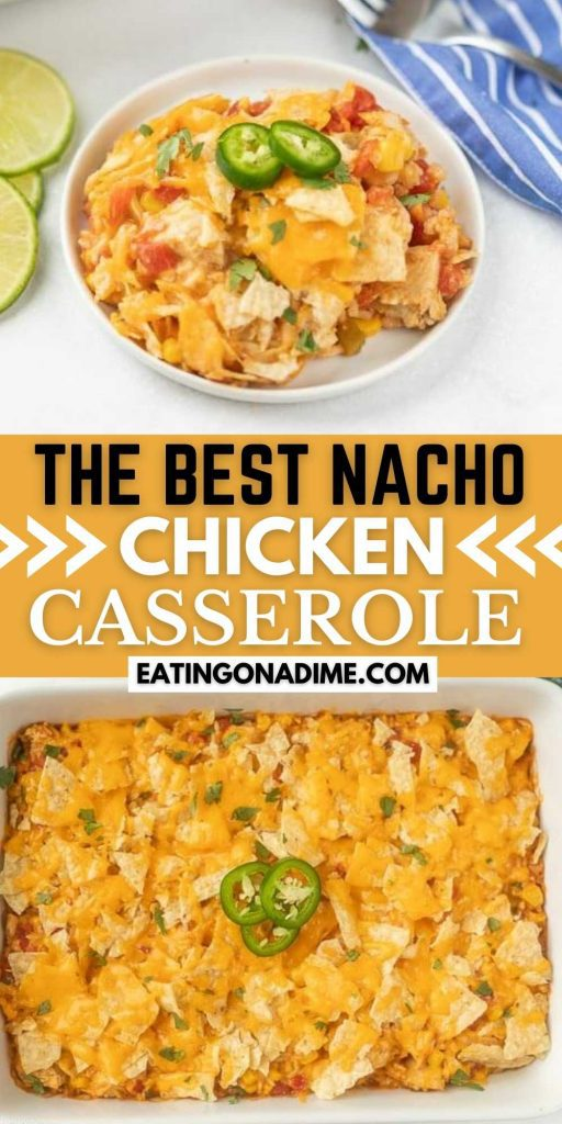 Easy Nacho Chicken Casserole Recipe is a family favorite that the entire family will love. Enjoy all of the flavors of nachos in a casserole. This easy Nacho Chicken Casserole with tortilla chips is simple to make and packed with tons of flavor! #eatingonadime #casserolerecipes #nachorecipes #chickenrecipes
